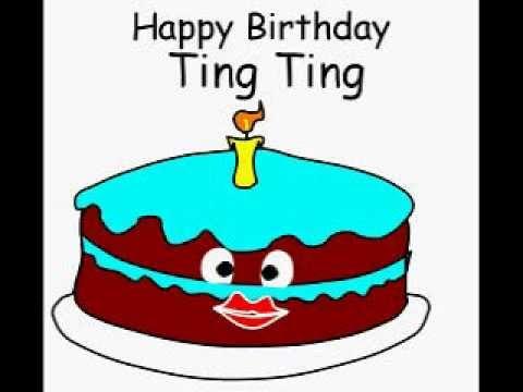 Happy Birthday Ting Ting Youtube