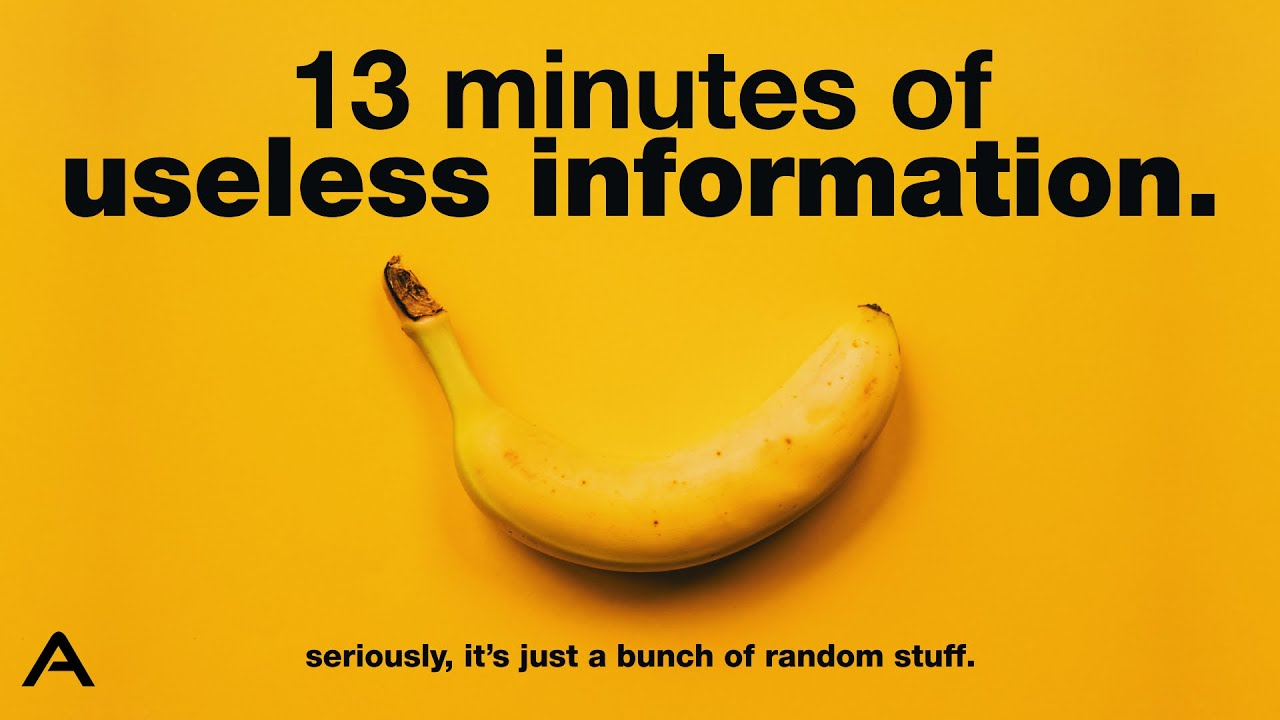 13 minutes of useless information..