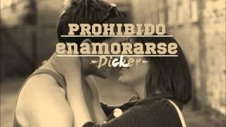 Dicker- Prohibido Enamorarse