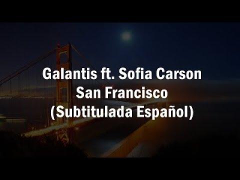 Galantis - San Francisco  (Subtitulada Español) ft. Sofia Carson