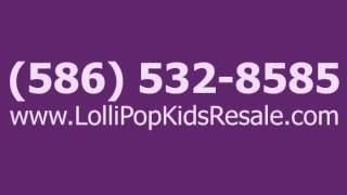 Lollipop Kids Children's Resale - Kids Resale Store in Shelby Township, MI