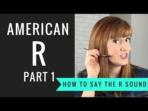 How to Pronounce the American R Sound: American R Part 1