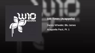 100 Times (Acappella)