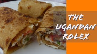 Celebrating Ugandan Food - Kampala Rolex Festival  2019 Highlights