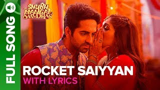 Rocket Saiyyan – Full Song With Lyrics | Shubh Mangal Saavdhan | Ayushmann …