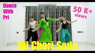 Dil Chori Sada | Bollywood Dance Choreography | Yo Yo Honey Singh | Dance With Pri