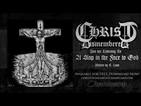 Christ Dismembered - A Slap in the Face to God