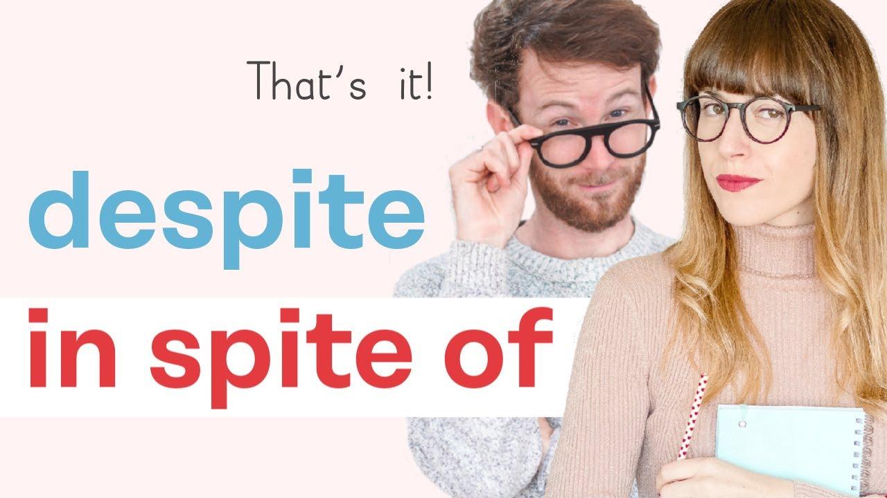 Download ¡Se acabaron las dudas! Cómo usar IN SPITE OF y DESPITE en inglés. Easy-peasy!