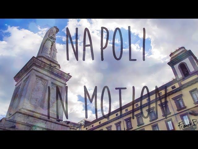 NAPOLI IN MOTION - Hyperlapse & Timelapse film - [4K]
