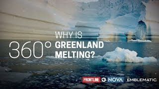 Why Is Greenland Melting? A 360˚ Experience