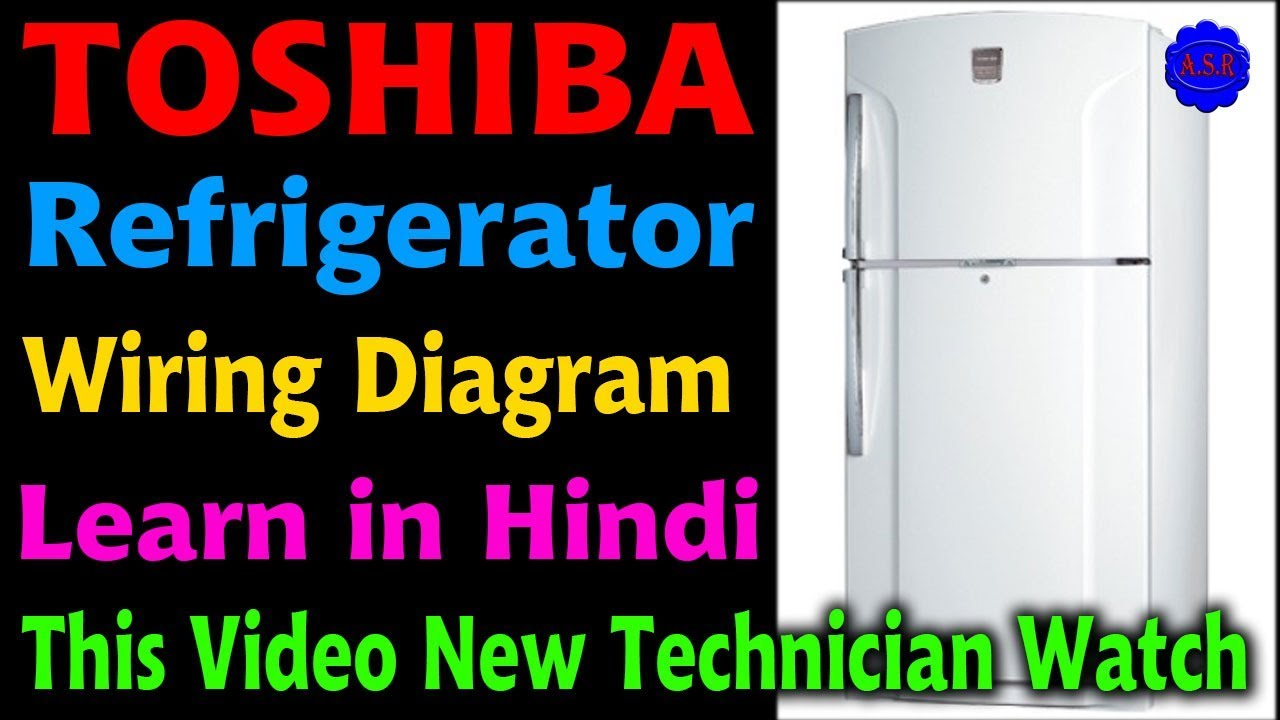 toshiba refrigerator wiring diagram video double door. Black Bedroom Furniture Sets. Home Design Ideas