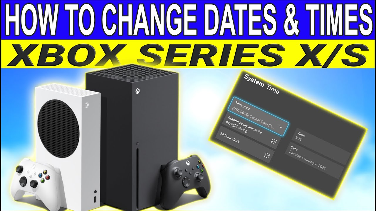 Date change time one xbox and how to SOLVED: Clock