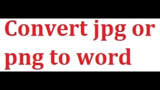 how to convert a jpg png to word text