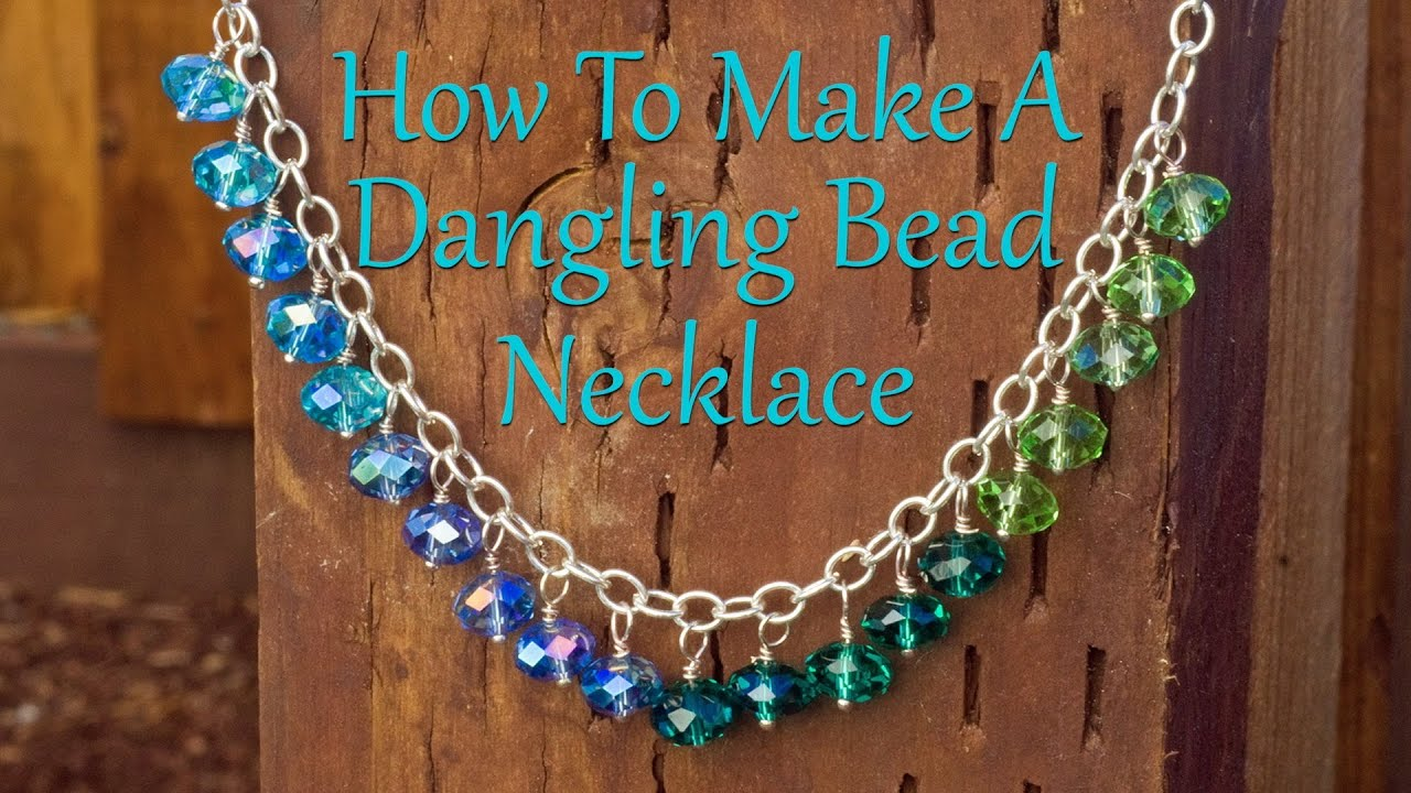 How To Make A Dangling Bead Necklace Jewelry Making ...