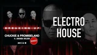 Chuckie & Promise Land Feat Amanda Wilson Breaking Up Bartosz Brenes & Tony Romera Remix