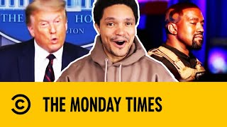 The Monday Times: Kanye West, Trump, Vaccines & Safe Sex | The Daily Show With Trevor Noah