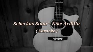 Download Lagu Seberkas sinar - Nike Ardilla ( Acoustic ) Karaoke mp3