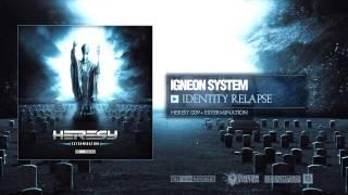 Igneon System - Identity Relapse