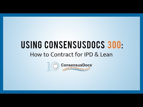 Using ConsensusDocs 300: How to Contract for IPD & Lean