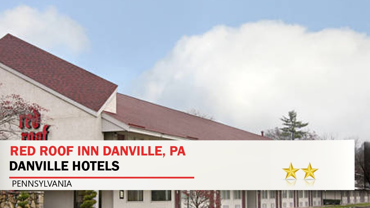 Red Roof Inn Danville Pa Hotels Pennsylvania