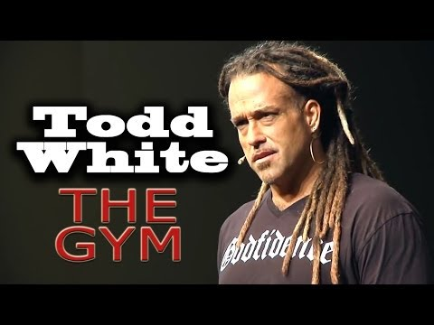 Todd White | THE GYM