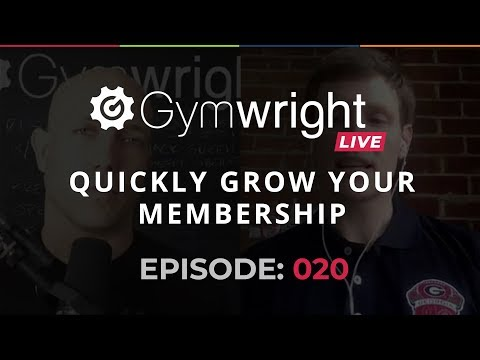 Ep 020: How to Quickly Grow Your Gym's Membership in Today's Competitive Market | Gymwright LIVE