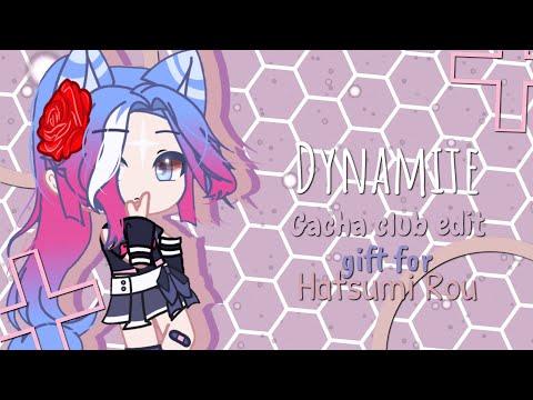 Dynamite // Gacha Club Edit // Gift For Hatsumi Rou