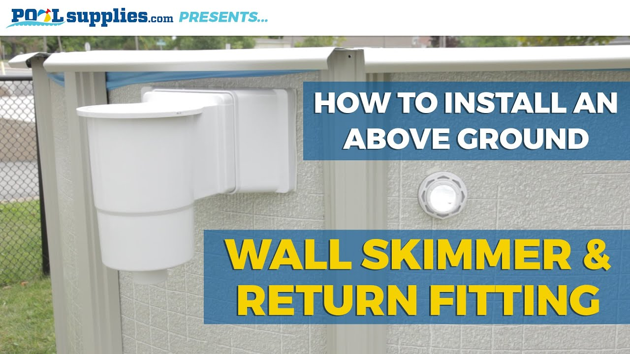 How To Install An Above Ground Wall Skimmer Return Fitting Youtube