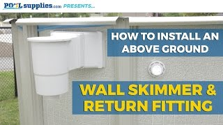 How to Install an Above Ground Wall Skimmer & Return Fitting