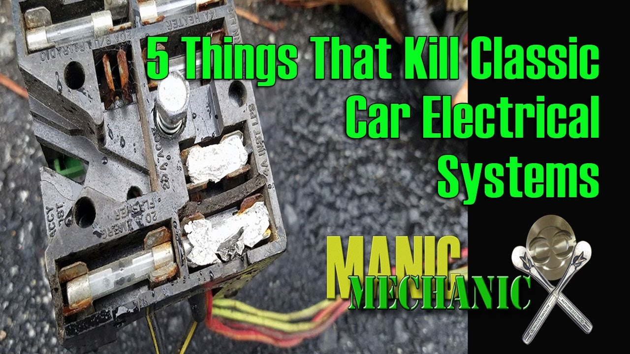 5 Electrical Issues To Look For That Can Kill Your Clic Car Joy Manic Mechanic Episode 3