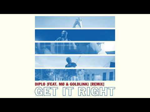 Diplo  Get It Right Feat Mø & Goldlink Remix  Audio