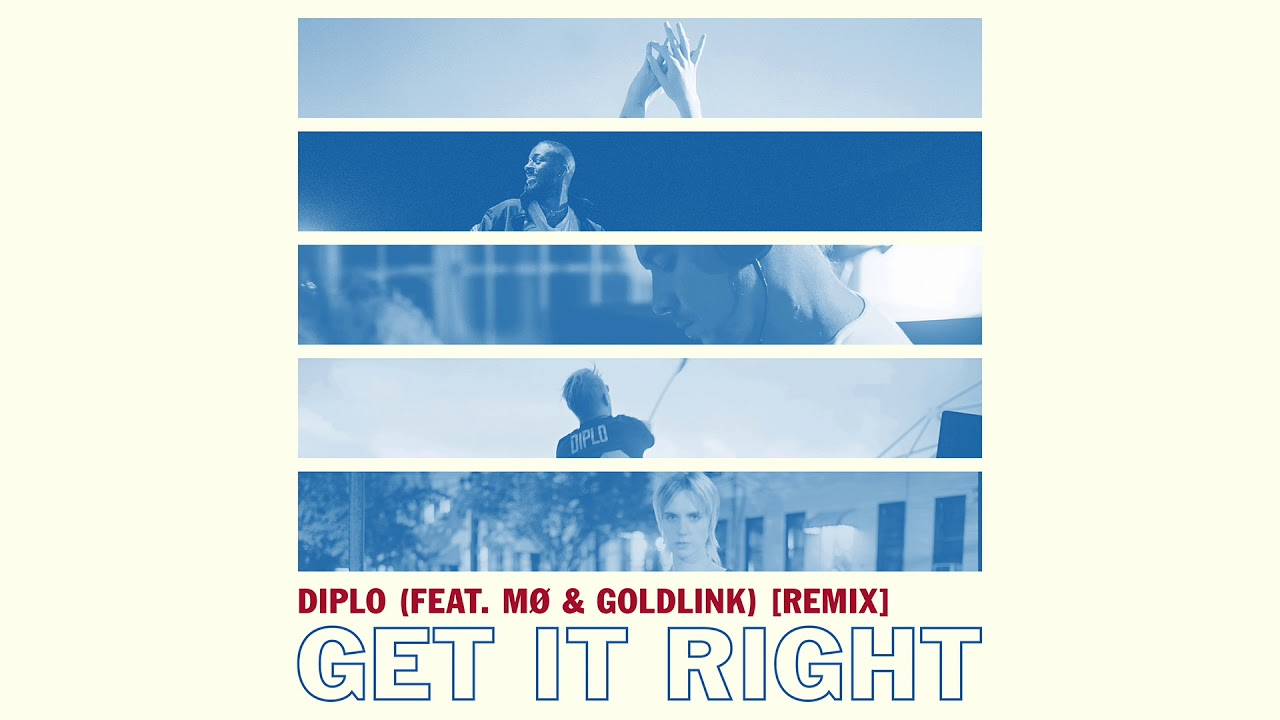 Download Diplo - Get It Right (Feat. Mø & Goldlink) (Remix) (Official Audio)