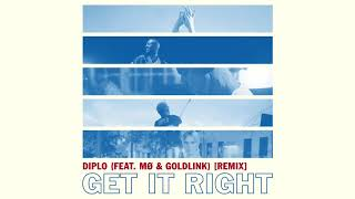 Diplo Get It Right Feat Mø Goldlink Remix Official
