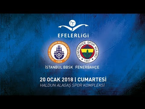 2017-2018 / Efeler Ligi 14. Hafta / İstanbul BBSK 0 - 3 Fenerbahçe