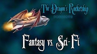 Fantasy vs. Sci-Fi