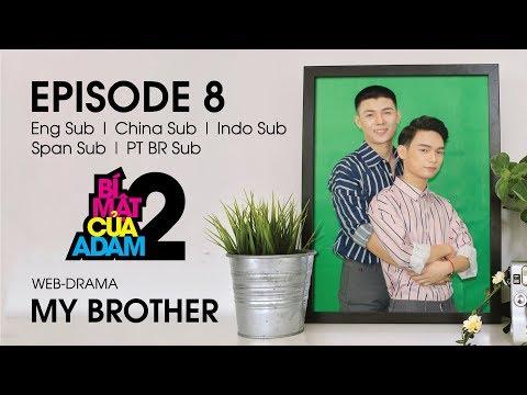 Web-drama Đam Mỹ | MY BROTHER - EP8 | EngSub | ChinaSub | IndoSub | SpanSub | PTSub | OFFICIAL HD
