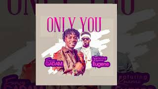 Fancy Gadam - Only You ft Kuami Eugene ( Official Audio)
