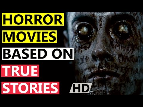 top 10 horror movies based on true stories hd youtube