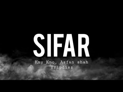 Download Sifar - Kmy Kmo, Asfan shah, Tripdisz (Lyrics / Lyric Video )