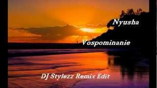 Nyusha - Vospominanie (DJ Stylezz Remix Edit)