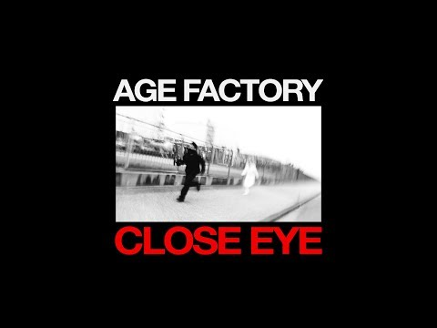 "Age Factory ""CLOSE EYE"" (Official Music Video)"