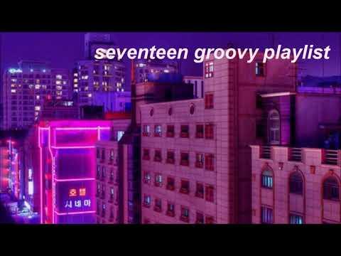 seventeen groovy playlist