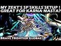 Brave Frontier Global - Great For Karna Masta? My Zekt's SP Skills Setup