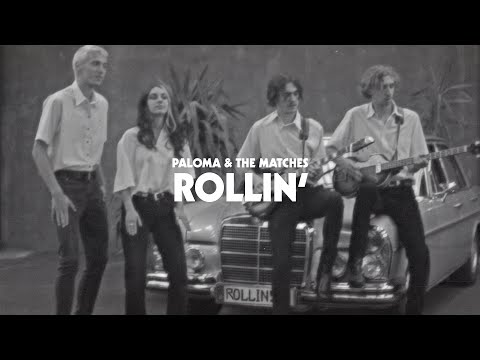Paloma & The Matches - Rollin'