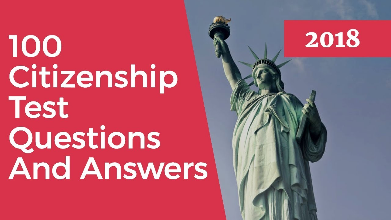 US Citizenship Test 2018 - All 100 Civics Questions and ...