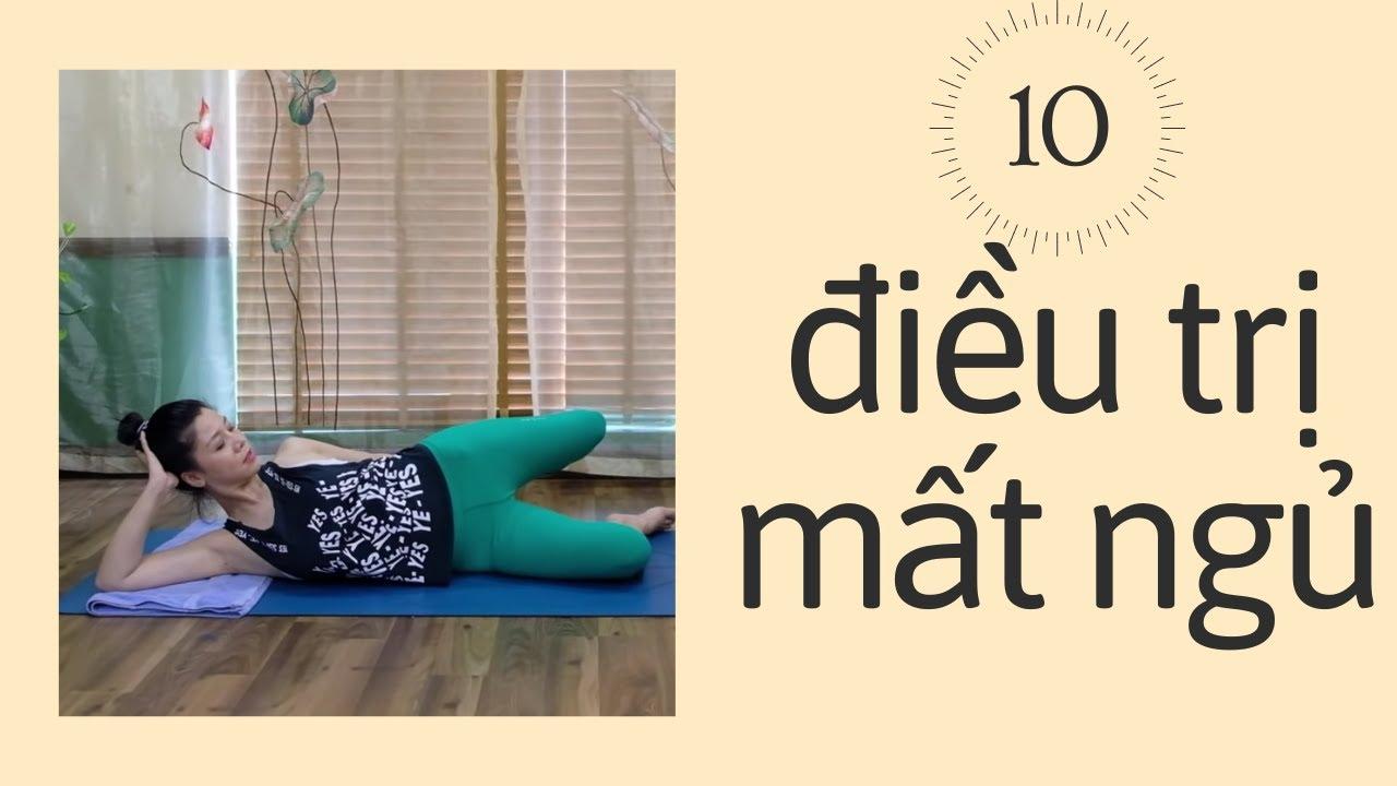 Yoga trị mất ngủ.10 phút cho giấc ngủ ngon với Yoga Nguyễn Hiếu