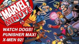 Watchdogs! Punisher Max! X-Men 92! - Marvel Minute 2016