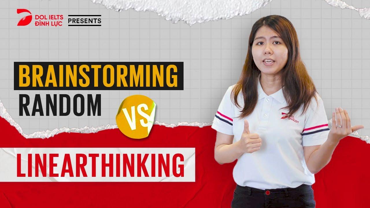 Linearthinking | Tư duy triển khai ý IELTS Speaking mạch lạc hơn để bài nói hết ấp úng