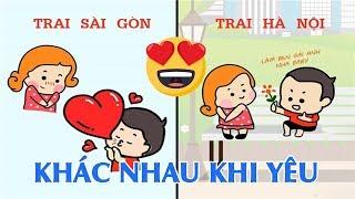 Sự khác nhau giữa Con trai Hà Nội và Sài Gòn khi yêu! Chuẩn không cần chỉnh luôn! | Blog HCĐ ✔