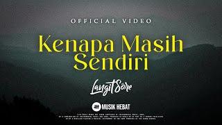 Download lagu LANGIT SORE : KENAPA MASIH SENDIRI